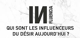 La Grande Revue d'INfluencia vol#3 : qui sont les influenceurs du désir aujourd'hui ?