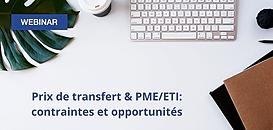 Prix de transfert & PME/ETI : contraintes et opportunités