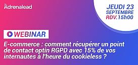 E-commerce : comment récupérer un point de contact optin RGPD avec 15% de vos internautes à l'heure du cookieless ?