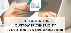 Transformation digitale, Customer centricity & Retail excellence : adapter son organisation aux nouveaux enjeux Business