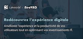 Améliorez l'expérience et la productivité de vos  utilisateurs tout en optimisant vos investissements IT.