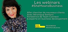 Les Webinars #SheMeansBusiness Aller chercher de nouveaux clients