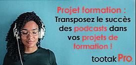 Projet formation 2022 | Transposez le succès des podcasts grand public dans vos projets de formation !
