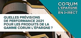 Quelles prévisions de performance 2021 pour les produits de la gamme CORUM L'Épargne ?