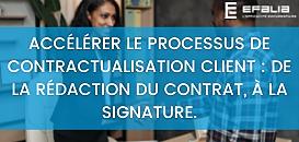 Accélérer le processus de contractualisation client : de la rédaction du contrat à la signature.