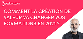 Comment la création de valeur va changer vos formations en 2021 ?