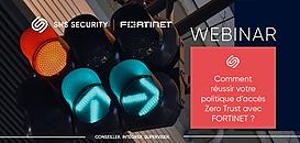 Comment réussir votre politique d'accès Zero Trust avec FORTINET ?