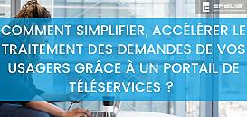Comment simplifier, accélérer le traitement des demandes de vos usagers grâce à un portail de téléservices ?