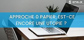 Approche 0 papier : est ce une utopie ?