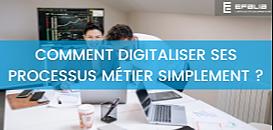 Comment digitaliser ses processus métier simplement ?