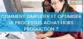 Comment simplifier et optimiser le processus achat hors production ?