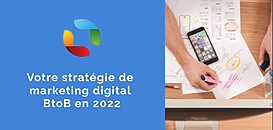 Votre stratégie de marketing digital BtoB en 2022