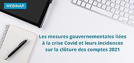 Les mesures gouvernementales liées à la crise Covid et leurs incidences sur la clôture des comptes 2021