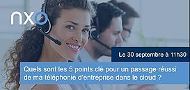 Quels sont les 5 points clé pour un passage réussi de ma téléphonie d'entreprise dans le cloud ?