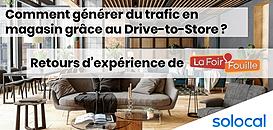 Comment générer du trafic en magasin ? Découvrez le dispositif Drive-to-Store de la Foir'Fouille