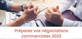 Préparez vos négociations commerciales 2022