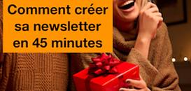 Comment créer sa newsletter en 45 min