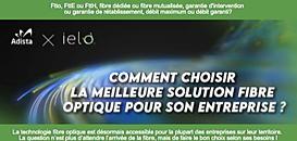 Comment choisir la meilleure solution fibre optique pour son entreprise ?