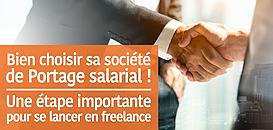 Comment bien choisir sa société de Portage salarial ? Une étape importante pour se lancer en Freelance !
