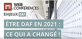 Etre DAF en 2021 : Ce qui a changé !