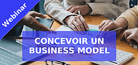 Concevoir un business model adapté et le valider sur le terrain