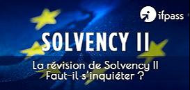 La révision de Solvabilité II – Faut-il s'inquiéter ?