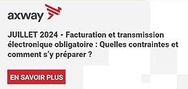 JUILLET 2024 - Facturation et transmission électronique obligatoire : Quelles contraintes et comment s'y préparer ?
