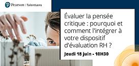 Évaluer la pensée critique : pourquoi et comment l'intégrer à votre dispositif d'évaluation RH ?