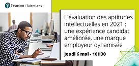 L'évaluation des aptitudes intellectuelles en 2021 : une expérience candidat améliorée, une marque employeur dynamisée