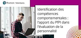 Identification des compétences comportementales : l'apport du PfPI dans l'évaluation de la personnalité