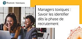 Managers toxiques : Savoir les identifier dès la phase de recrutement