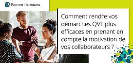 Comment rendre vos démarches QVT plus efficaces en prenant en compte la motivation de vos collaborateurs ?